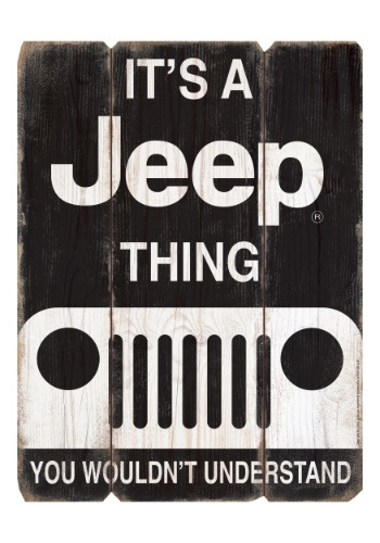 It's a Jeep Thing Wood Plank Sign