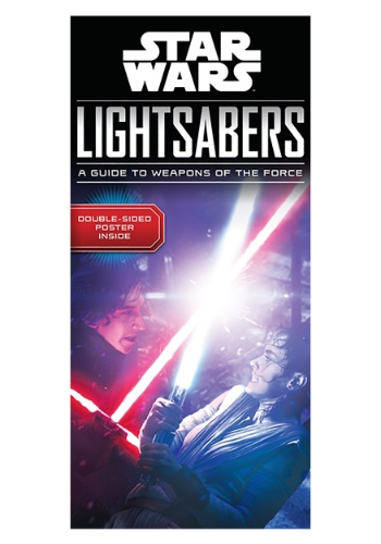 Star Wars Lightsabers: A Guide to Weapons of the Force Book